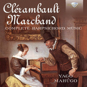 Album artwork for Clerembault / Marchand: Complete Harpsichord Music