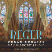 Album artwork for Reger: Organ Sonatas - Fantasia and Fugue on B–A
