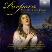 Album artwork for Porpora - Female Choirs in Baroque Venice