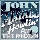 Album artwork for John Mayall: Howlin' at the Moon