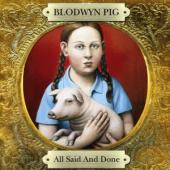 Album artwork for BLOODWYN PIG-ALL SAID AND DONE(2CD)