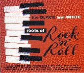 Album artwork for BLACK AND WHITE ROOTS OF ROCK 'N' ROLL, THE