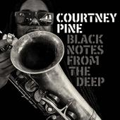 Album artwork for Black Notes from the Deep / Courtney Pine