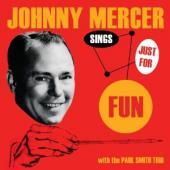 Album artwork for Johnny Mercer: Sings Just For Fun