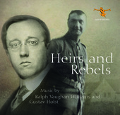 Album artwork for Heirs & Rebels: Music by Ralph Vaughan Williams &