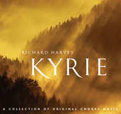 Album artwork for Harvey: Kyrie - A Collection of Original Choral Mu