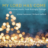Album artwork for My Lord has come: Christmas Music from Ardingly Co