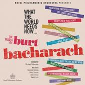 Album artwork for Burt Bacharach: What the World Needs Now...