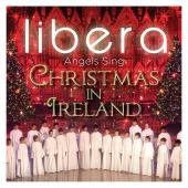 Album artwork for ANGELS SING: CHRISTMAS IN IRELAND / Libera