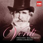 Album artwork for Verdi: Preludes, Ballets Music & Opera Choruses