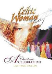 Album artwork for CELTIC WOMAN: A CHRISTMAS CELEBRATION LIVE FROM DU