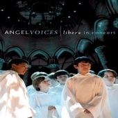 Album artwork for Libera: Angel Voices In Concert