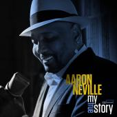 Album artwork for Aaron Neville: My True Story
