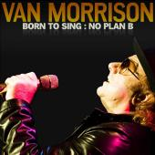 Album artwork for Born to Sing, No Plan B / Van Morrison