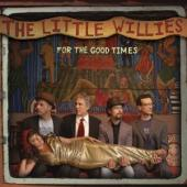 Album artwork for The Little Willies; For the Good Times