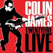 Album artwork for Colin James: Twenty Five Live