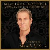 Album artwork for Michael Bolton: A'int No Mountain High Enough