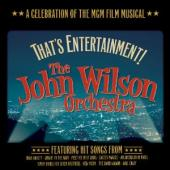 Album artwork for John Wilson Orchestra: That's Entertainment