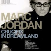 Album artwork for Marc Jordan: Crucifix In Dreamland