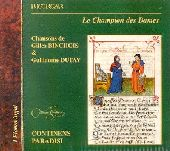 Album artwork for DUFAY: CHANSONS; BINCHOIS: CHANSONS (LE CHAMPION D