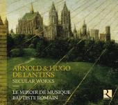 Album artwork for Arnold & Hugo de Lantis: Secular Works