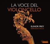 Album artwork for La Voce del Violoncello / Elinor Frey