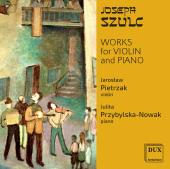 Album artwork for Joseph Szulc: Works for Violin & Piano