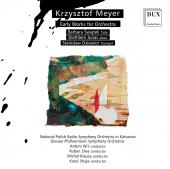 Album artwork for Krzysztof Meyer: Early Works for Orchestra