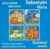 Album artwork for JELES NAPOK - HUNGARIAN CHRISTMAS FOLK SONGS