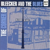 Album artwork for CORNER OF BLEEKER AND THE BLUES, THE