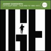 Album artwork for Johnny Dankworth/ Let's Slip Away