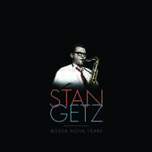 Album artwork for Stan Getz - BOSSA NOVA YEARS (LP)