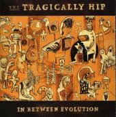 Album artwork for In Between Evolution / Tragically Hip