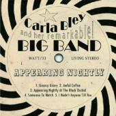 Album artwork for Carla Bley Big Band: Appearing Nightly