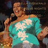 Album artwork for Ella Fitzgerald: Twelve Nights in Hollywood