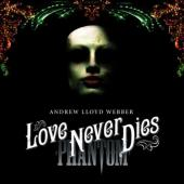 Album artwork for Andrew Lloyd Webber: Love Never Dies