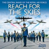 Album artwork for Reach For The Skies / Central Band Royal Air Force