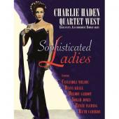 Album artwork for Charlie Haden & Quartet West: Sophisticated Ladies