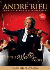 Album artwork for Andre Rieu: And the Waltz Goes On