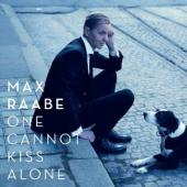 Album artwork for One Cannot Kiss Alone / Max Raabe