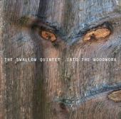 Album artwork for The Swallow Quintet: Into the Woodwork
