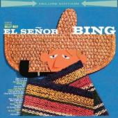 Album artwork for Bing Crosby: El Senor Bing (Deluxe Ed)