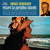 Album artwork for Bing Crosby: Return to Paradise Islands