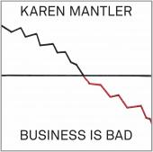 Album artwork for BUSINESS IS BAD / Karen Mantler