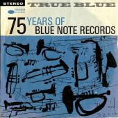 Album artwork for TRUE BLUE 75 YEARS OF BLUE NOTE (4CD set)
