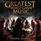 Album artwork for The Greatest Video Game Music: Choral Edition