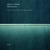 Album artwork for Glauco Venier - Miniatures music for piano and per