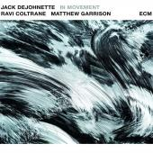 Album artwork for In Movement / Jack Dejohnette, Ravi Coltrane
