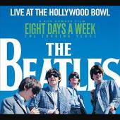 Album artwork for Eight Days a Week / Live at the Hollywood Bowl