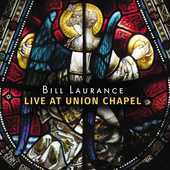 Album artwork for BILL LAWRENCE - LIVE AT UNION CHAPEL